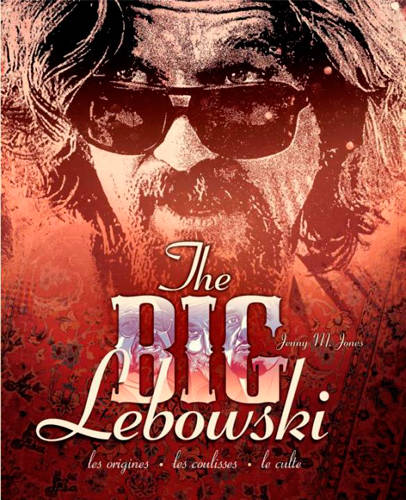 The Big Lebowski : Les Origines, les Coulisses.